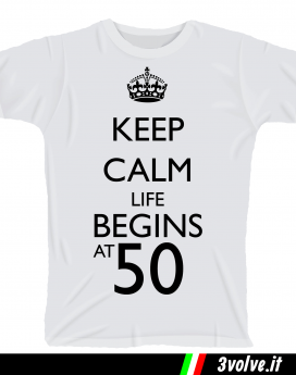 T-shirt Keep Calm life begin 50