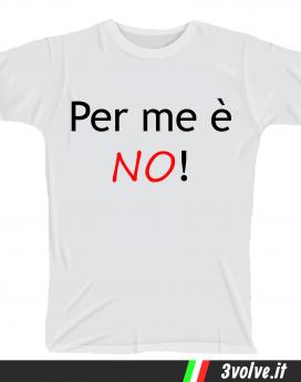 T-shirt Per me è no